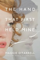 The Hand That First Held Mine Cover Image