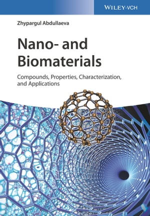 Nano- and Biomaterials Compounds, Properties, Characterization, and Applications