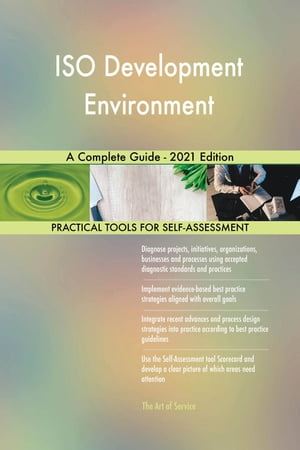 ISO Development Environment A Complete Guide - 2021 Edition by Gerardus Blokdyk