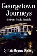 Georgetown Journeys: The Path Made Straight df5595a0-fd06-4858-8c81-8f5c3c32bc47