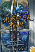 Nightmare Academy #3: Monster War by Dean Lorey