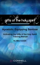 Activating the Gifts of the Spirit (Manual, Videos, Transcripts) by Mike Connell