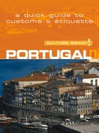 Portugal - Culture Smart!: The Essential Guide to Customs & Culture by Sandy Guedes De Queiroz