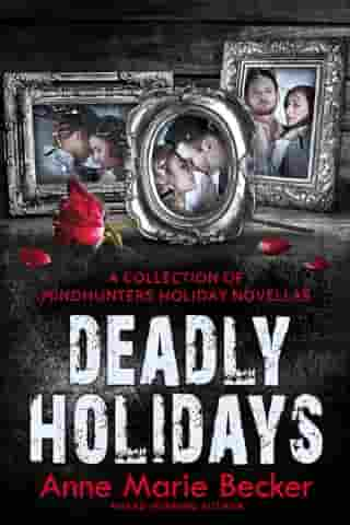 Deadly Holidays: A Collection of Mindhunters Holiday Novellas