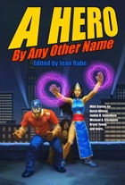 A Hero by Any Other Name by Aaron Allston
