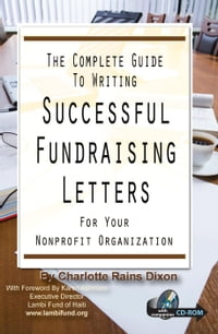 The Complete Guide to Writing Successful Fundraising Letters for Your Nonprofit Organization