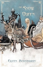 The Snow Queen by Eileen Kernaghan