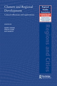 Clusters and Regional Development: Critical Reflections and Explorations