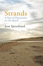 Strands: A Year of Discoveries on the Beach by Jean Sprackland
