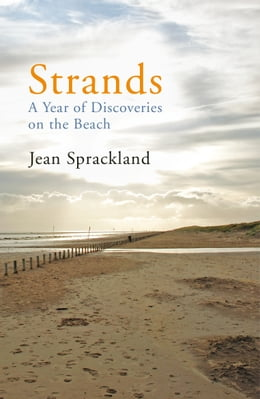 Book Strands: A Year of Discoveries on the Beach by Jean Sprackland