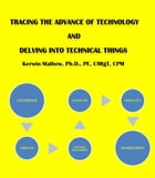 TRACING THE ADVANCE OF TECHNOLGY AND DELVING INTO TECHNICAL THINGS by Kerwin Mathew