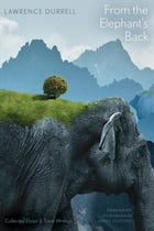 From the Elephant's Back: Collected Essays & Travel Writings