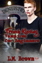 French Kissing Vampires for Beginners by L.M. Brown