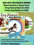Box Set Children's Books: Horse Pictures & Horse Facts – Frog Picture Book For Kids – Funny Dog Books For Kids
