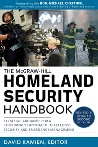 McGraw-Hill Homeland Security Handbook: Strategic Guidance for a Coordinated Approach to Effective…