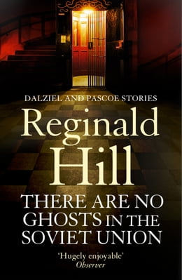 Book There are No Ghosts in the Soviet Union by Reginald Hill