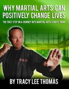 Why Martial Arts Can Positively Change Lives