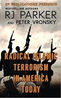 Radical Islamic Terrorism in America Today: Keep Them The Hell Out