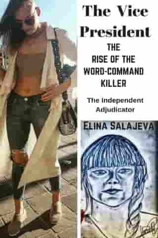 The Vice President The Rise Of The Word-Command Killer: The Independent Adjudicator