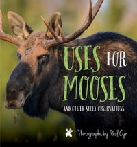 Uses for Mooses