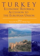 Turkey: Economic Reform and Accession to the European Union