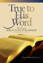 True to His Word by Gregg Lewis