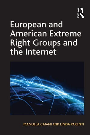 European and American Extreme Right Groups and the Internet