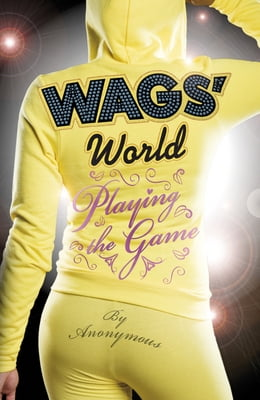 Book WAGS' World: Playing the Game by Penguin Books Ltd