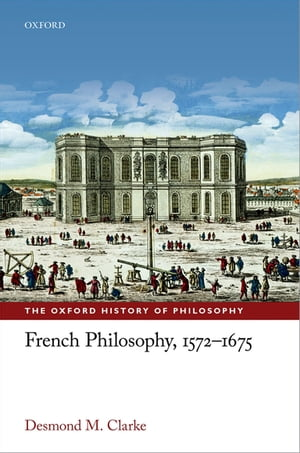 French Philosophy,  1572-1675