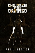 The Children of the Damned by Paul Hetzer
