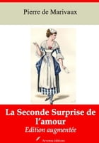 La Seconde Surprise de l'amour: Nouvelle édition augmentée , Arvensa Editions by Pierre Marivaux