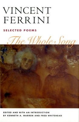 Book The Whole Song: SELECTED POEMS by Vincent Ferrini