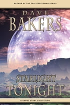 Starlight Tonight: A Short Story Collection by Dave Bakers