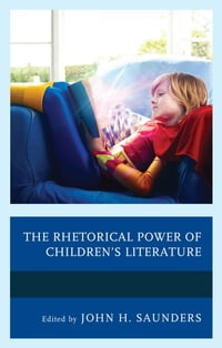 The Rhetorical Power of Children's Literature