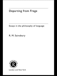Departing from Frege: Essays in the Philosophy of Language
