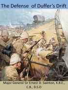 The Defence of Duffer's Drift (Illustrated) by Ernest Dunlop Swinton