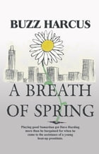 """A Breath of Spring by Les """"Buzz"""" Harcus"""