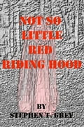 Not so little Red Riding Hood 2cee7b62-026d-4bfb-86e7-34e03f6cff5f
