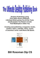 The Ultimate Desktop Publishing Book by Bill Rosoman