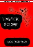 The Enchanted Cave Of Cesh Corran by James Stephens