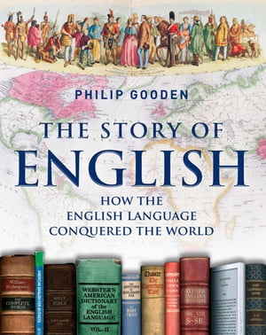 The Story of English How the English language conquered the world