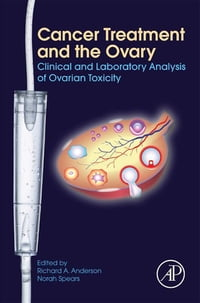 Cancer Treatment and the Ovary: Clinical and Laboratory Analysis of Ovarian Toxicity