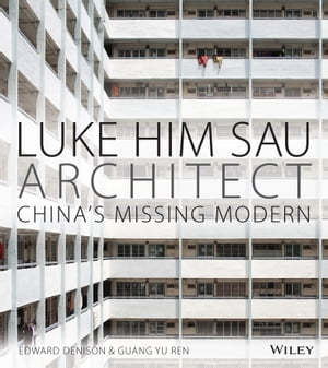 Luke Him Sau,  Architect China's Missing Modern
