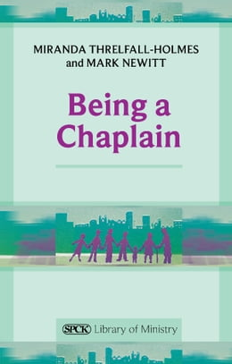 Book Being a Chaplain by Miranda Threlfall-Holmes