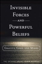 Invisible Forces and Powerful Beliefs by The Chicago Social Brain Network