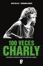 100 veces Charly by José Bellas