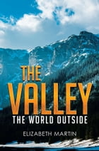 The Valley: The World Outside