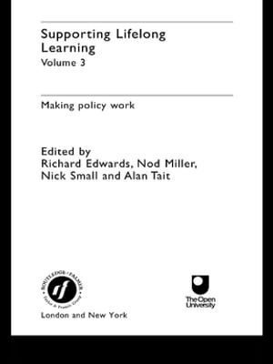 Supporting Lifelong Learning Volume III: Making Policy Work