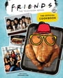 Friends: The Official Cookbook (Friends TV Show, Friends Merchandise) Cover Image