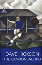 The Cannonball Kid by Dave Hickson